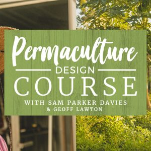 Permaculture Design Certificate Course with sam parker-davies and Geoff Lawton